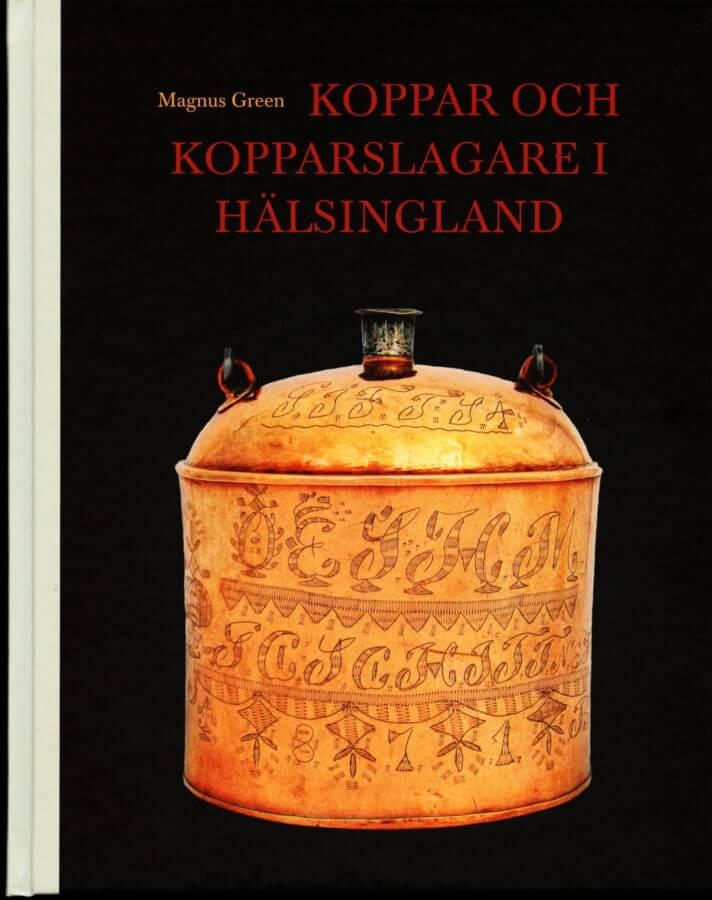 """Framsida till boken """"Koppar och kopparslagare i Hälsingland""""."""