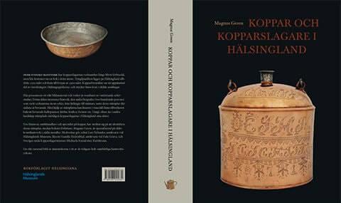 """Omslag till boken """"Koppar och kopparslagare i Hälsingland""""."""